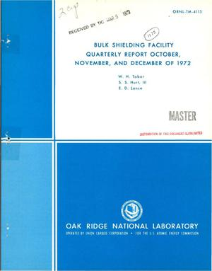 Primary view of object titled 'Bulk shielding facility quarterly report, October, November, and December of 1972.'.