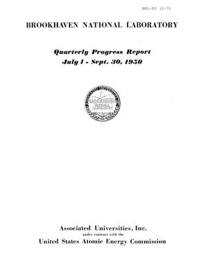 Primary view of Brookhaven National Laboratory Quarterly Progress Report: July - September 1950