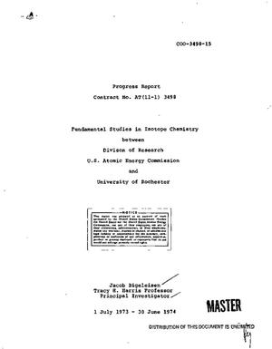 Primary view of object titled 'Fundamental studies in isotope chemistry. Progress report, July 1, 1973-- June 30, 1974'.