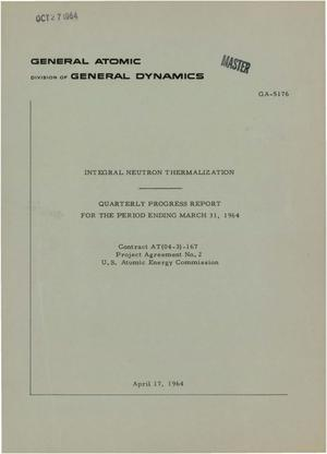 Primary view of object titled 'INTEGRAL NEUTRON THERMALIZATION. Quarterly Progress Report for the Period Ending March 31, 1964'.