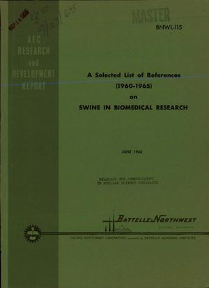 Primary view of object titled 'A SELECTED LIST OF REFERENCES (1960-MAY 1965) ON SWINE IN BIOMEDICAL RESEARCH'.
