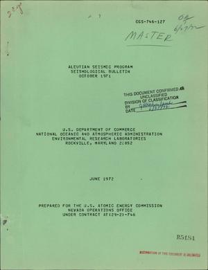 Primary view of object titled 'ALEUTIAN SEISMIC PROGRAM SEISMOLOGICAL BULLETIN, OCTOBER 1971.'.