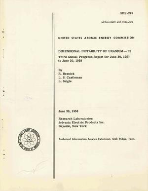 Primary view of object titled 'DIMENSIONAL INSTABILITY OF URANIUM--III. Third Annual Progress Report for June 30, 1957 to June 30, 1958'.