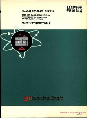 Primary view of object titled 'SNAP-21 PROGRAM, PHASE II. DEEP SEA RADIOISOTOPE-FUELED THERMOELECTRIC GENERATOR POWER SUPPLY SYSTEM. Quarterly Report No. 3, January 1, 1967--March 31, 1967.'.