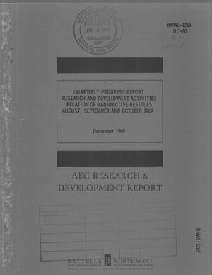 Primary view of object titled 'RESEARCH AND DEVELOPMENT ACTIVITIES, FIXATION OF RADIOACTIVE RESIDUES. Quarterly Progress Report, August--October 1969.'.