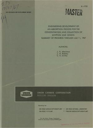 Primary view of object titled 'ENGINEERING DEVELOPMENT OF AN ABSORPTION PROCESS FOR THE CONCENTRATION AND COLLECTION OF KRYPTON AND XENON. Summary of Progress Through July 1, 1967.'.