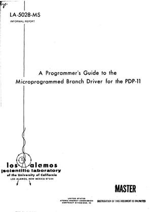 Primary view of object titled 'PROGRAMMER'S GUIDE TO THE MICROPROGRAMMED BRANCH DRIVER FOR THE PDP-11.'.