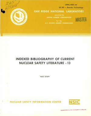Primary view of object titled 'INDEXED BIBLIOGRAPHY OF CURRENT NUCLEAR SAFETY LITERATURE-13.'.