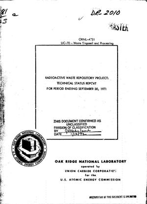 Primary view of object titled 'RADIOACTIVE WASTE REPOSITORY PROJECT: TECHNICAL STATUS REPORT FOR PERIOD ENDING SEPTEMBER 30, 1971.'.