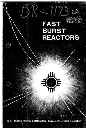 Primary view of object titled 'FAST BURST REACTORS. Proceedings of the National Topical Meeting held at Albuquerque, New Mexico, January 28--30, 1969. AEC Symposium Series 15.'.