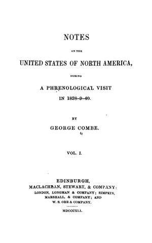 Notes of the United States of North America, during a phrenological visit in 1898-9-40 Vol. 1