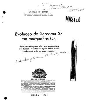 Primary view of object titled 'Evolution of Sarcoma 37 in cf1 Rats. Biological Aspects of the Spontaneous Cure of Tumors Studied After Irradiation and Administration of Immune Serum. Evolucao Do Sarcoma 37 Em Muganhos cf1. Aspectos Biologicos Da Cura Espontianea Do Tumor Estudados Apos Irradiacao E Administracao De Soro Imune'.