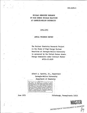 Primary view of object titled 'Nuclear chemistry research of high energy nuclear reactions at Carnegie-- Mellon University. Annual progress report, 1972--1973'.
