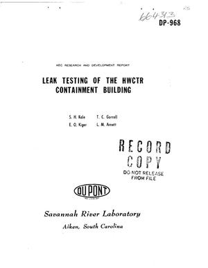 Primary view of object titled 'LEAK TESTING OF THE HWCTR CONTAINMENT BUILDING'.