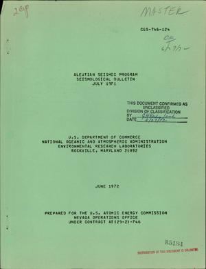 Primary view of object titled 'ALEUTIAN SEISMIC PROGRAM SEISMOLOGICAL BULLETIN, JULY 1971.'.