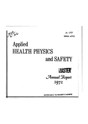 Primary view of object titled 'APPLIED HEALTH PHYSICS AND SAFETY ANNUAL REPORT FOR 1971.'.