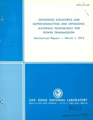 Primary view of object titled 'Cryogenic dielectrics and superconducting and cryogenic materials technology for power transmission. Semiannual report, March 1, 1973'.