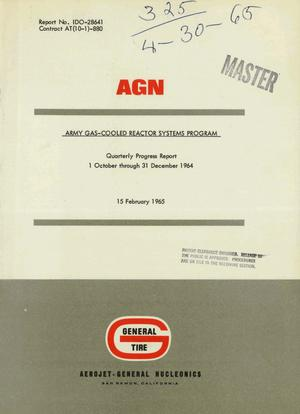 Primary view of object titled 'ARMY GAS-COOLED REACTOR SYSTEMS PROGRAM. Quarterly Progress Report, October 1-December 1964'.