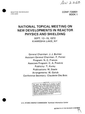 Primary view of object titled 'NATIONAL TOPICAL MEETING ON NEW DEVELOPMENTS IN REACTOR PHYSICS AND SHIELDING, SEPT. 12--15, 1972, KIAMESHA LAKE, NY (United States)'.