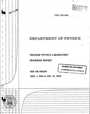Primary view of object titled 'Nuclear Physics Laboratory Progress Report, November 1, 1964-October 31, 1965'.