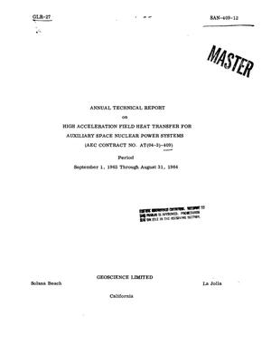 Primary view of object titled 'HIGH ACCELERATION FIELD HEAT TRANSFER FOR AUXILIARY SPACE NUCLEAR POWER SYSTEMS. Annual Technical Report, September 1, 1963-August 31, 1964'.