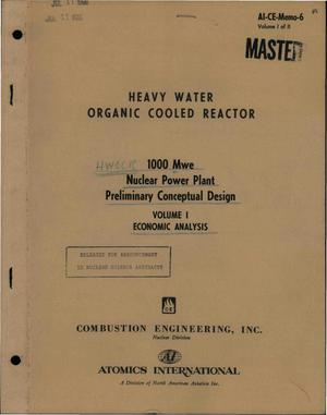 Primary view of object titled 'HEAVY WATER ORGANIC COOLED REACTOR. 1000-Mwe NUCLEAR POWER PLANT PRELIMINARY CONCEPTUAL DESIGN. VOLUME I. ECONOMIC ANALYSIS'.