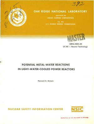 Primary view of object titled 'POTENTIAL METAL--WATER REACTIONS IN LIGHT-WATER-COOLED POWER REACTORS.'.