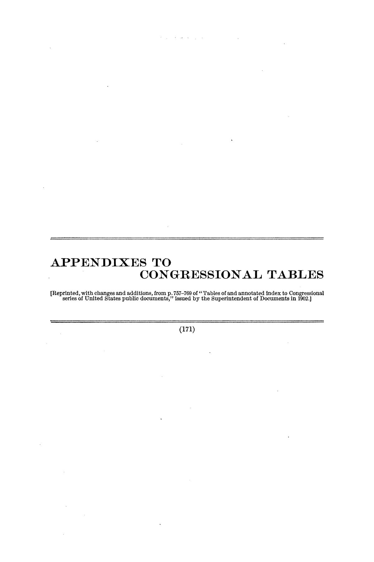 Checklist of United States Public Documents, 1789-1909, Third Edition Revised and Enlarged, Volume 1, Lists of Congressional and Departmental Publications                                                                                                      171