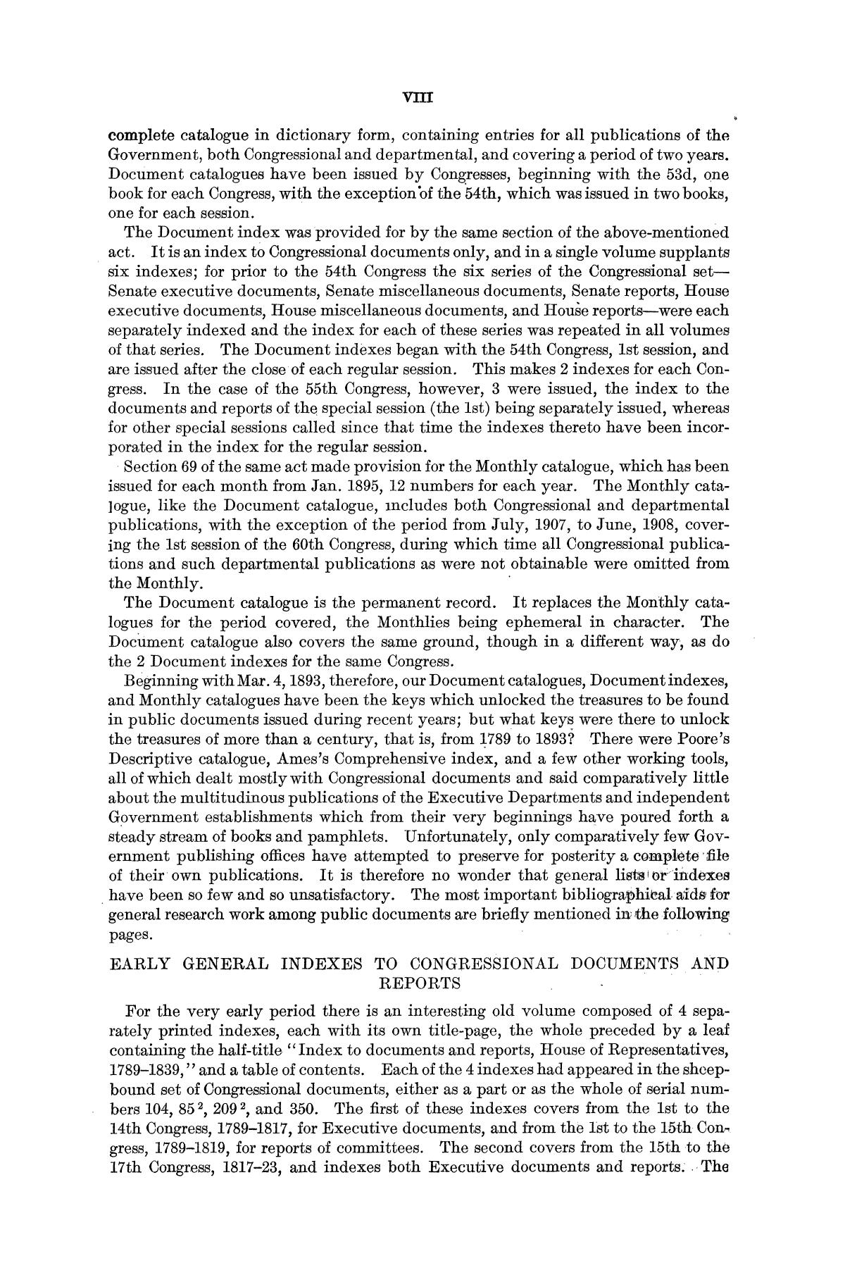 Checklist of United States Public Documents, 1789-1909, Third Edition Revised and Enlarged, Volume 1, Lists of Congressional and Departmental Publications                                                                                                      VIII