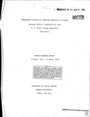 Primary view of object titled 'Fundamental Studies of Turbulent Heating of a Plasma. Annual Progress Report, 1 April 1971--31 March 1972.'.