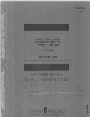 Primary view of object titled 'EARTH SCIENCES WASTE DISPOSAL INVESTIGATIONS, JANUARY--JUNE 1967.'.