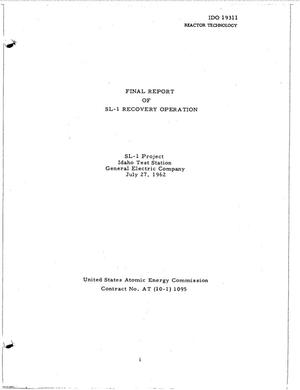 Primary view of object titled 'FINAL REPORT OF SL-1 RECOVERY OPERATION, MAY 1961 THRU JULY 1962'.