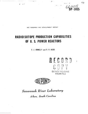 Primary view of object titled 'RADIOISOTOPE PRODUCTION CAPABILITIES OF U.S. POWER REACTORS'.