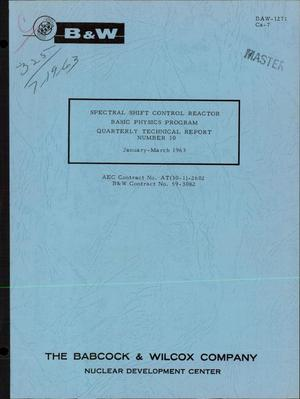 Primary view of object titled 'SPECTRAL SHIFT CONTROL REACTOR BASIC PHYSICS PROGRAM. Quarterly Technical Report No. 10, January-March 1963'.