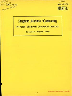 Primary view of object titled 'PHYSICS DIVISION SUMMARY REPORT, JANUARY--MARCH 1969.'.