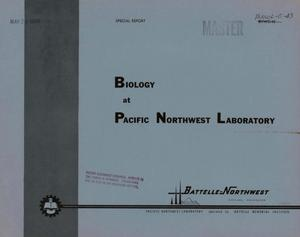 Primary view of object titled 'BIOLOGY AT PACIFIC NORTHWEST LABORATORY. Special Report'.