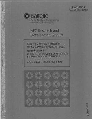 Primary view of object titled 'MEASUREMENT OF RADIATION EXPOSURE OF ASTRONAUTS BY RADIOCHEMICAL TECHNIQUES. Quarterly Research Report to the NASA Manned Spacecraft Center, April 5, 1971--July 4, 1971.'.