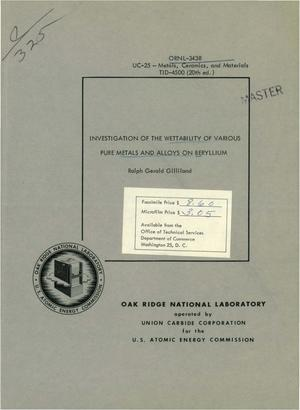 Primary view of object titled 'INVESTIGATION OF THE WETT-ABILITY OF VARIOUS PURE METALS AND ALLOYS ON BERYLLIUM'.