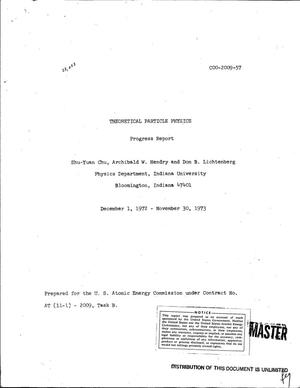 Primary view of object titled 'Theoretical particle physics. Progress report, December 1, 1972--November 30, 1973'.