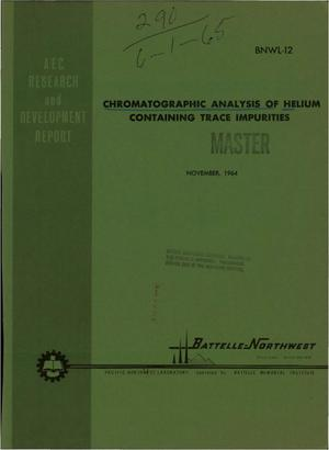 Primary view of object titled 'CHROMATOGRAPHIC ANALYSIS OF HELIUM CONTAINING TRACE IMPURITIES'.