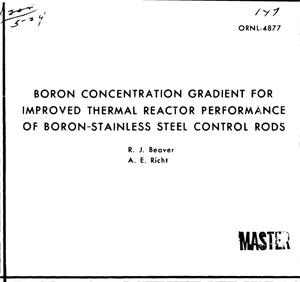 Primary view of object titled 'Boron concentration gradient for improved thermal reactor performance of boron-stainless steel control rods'.