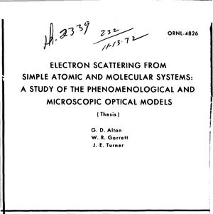 Primary view of object titled 'ELECTRON SCATTERING FROM SIMPLE ATOMIC AND MOLECULAR SYSTEMS: A STUDY OF THE PHENOMENOLOGICAL AND MICROSCOPIC OPTICAL MODELS.'.