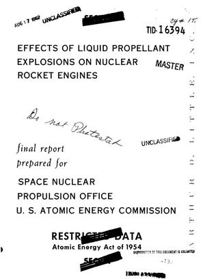 Primary view of object titled 'Effects of Liquid Propellant Explosions on Nuclear Rocket Engines. Final Report.'.