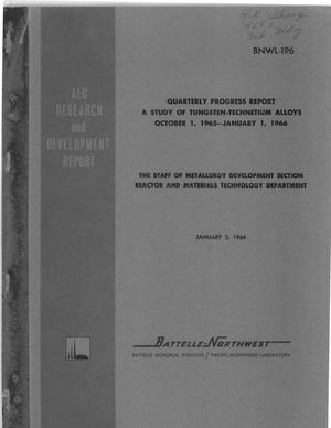 Primary view of object titled 'Quarterly Progress Report A STUDY OF TUNGSTEN-TECHNETIUM ALLOYS October 1, 1965-January 1, 1966'.