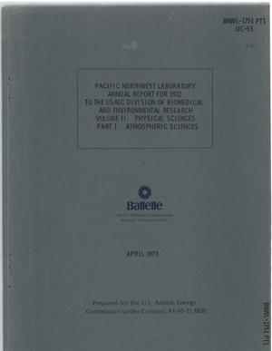 Primary view of object titled 'Pacific Northwest Laboratory annual report for 1972 to the USAEC Division of Biomedical and Environmental Research. Volume II. Physical sciences. Part 1. Atmospheric sciences'.