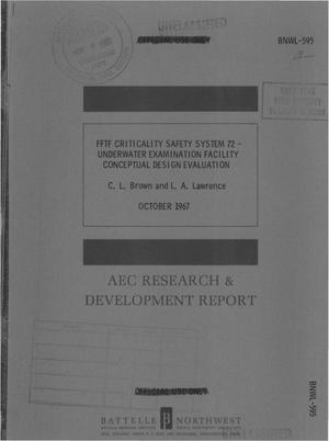 Primary view of object titled 'FFTF CRITICALITY SAFETY SYSTEM 72: UNDERWATER EXAMINATION FACILITY CONCEPTUAL DESIGN EVALUATION.'.