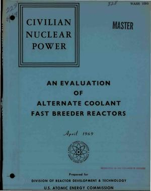 Primary view of object titled 'EVALUATION OF ALTERNATE COOLANT FAST BREEDER REACTORS.'.