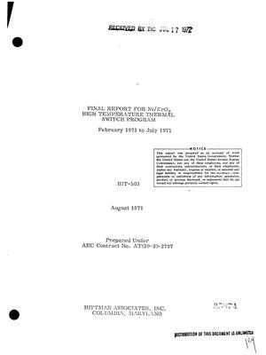 Primary view of object titled 'Ni/ZrO$sub 2$ HIGH TEMPERATURE THERMAL SWITCH PROGRAM. Final Report, February 1971--July 1971.'.