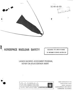 Primary view of object titled 'LAUNCH HAZARDS ASSESSMENT PROGRAM. REPORT ON ATLAS/CENTAUR ABORT'.