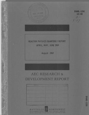 Primary view of object titled 'REACTOR PHYSICS QUARTERLY REPORT, APRIL--JUNE 1969.'.